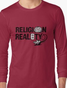 RELIGION not plugged into REALITY Long Sleeve T-Shirt