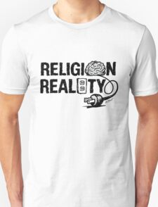 RELIGION not plugged into REALITY T-Shirt