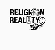 RELIGION not plugged into REALITY Unisex T-Shirt