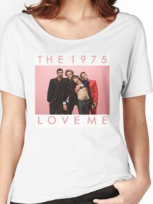 THE 1975 LOVE ME  Women's Relaxed Fit T-Shirt