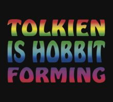 Tolkien is Hobbit Forming TShirt by fabalusjusfabal