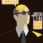 I Wear The Cheese by mcgani