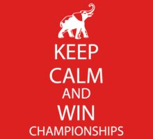 Keep Calm and win National Championships white by Tardis53