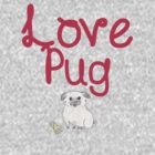 Love Pug  by Stephanie Ohnesorge