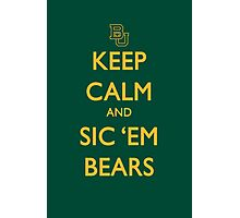 Keep Calm and Sic 'Em Bears Photographic Print