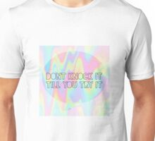 """""""Don't knock it till you try it"""" Unisex T-Shirt"""
