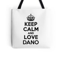 Keep Calm and Love DANO Tote Bag