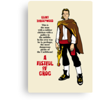 A Fistful of Grog Canvas Print