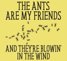 The Ants Are My Friends And They're Blowin' In The Wind One Piece - Short Sleeve