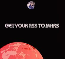 Get Your Ass To Mars by Anthony  Poynton