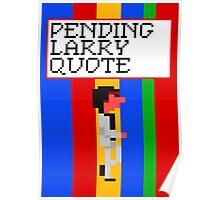 Pending Larry Quote Poster