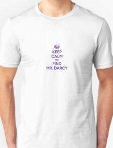 Keep Calm and Find Mr. Darcy Jane Austen T-Shirt
