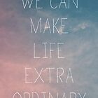 Extraordinary I by GalaxyEyes