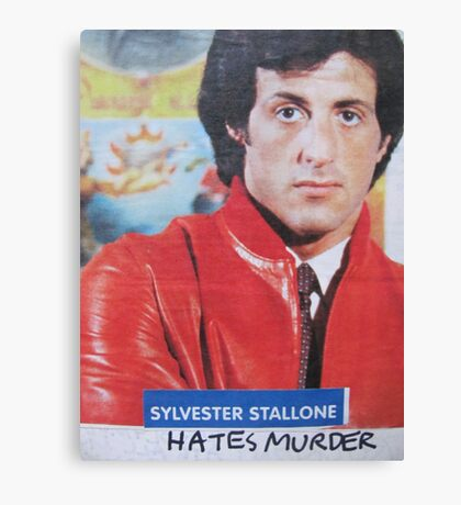 Sylvester Stallone Hates Murder Canvas Print
