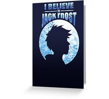 I Believe In Jack Frost Greeting Card