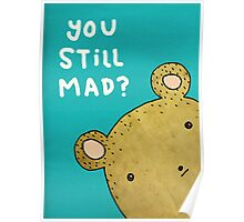 You Still Mad? Poster
