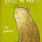 You Can&#x27;t Still Be Mad? by Sophie Corrigan