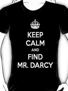 Keep Calm and Find Mr. Darcy Jane Austen Dark Color T-Shirt