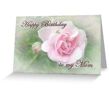 Mom Birthday Greeting Card - Pink Rose Greeting Card