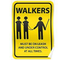 Walker Sign Poster