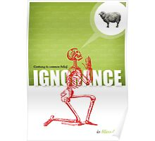 IGNORANCE IS BLISS-LESS Poster