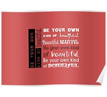 Be Your Own Kind of Beautiful - in pink Poster