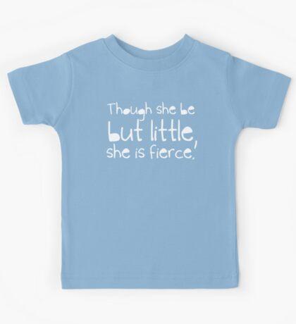 Though she be but little, she is fierce. Kids Tee