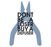 Counter strike Don't be a loser buy a defuser Photographic Print