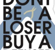 Counter strike Don't be a loser buy a defuser Sticker