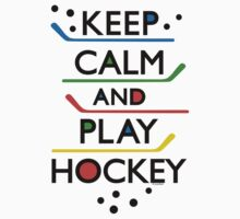 Keep Calm and Play Hockey - on white     by Andi Bird