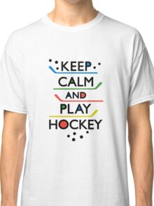Keep Calm and Play Hockey - on white     Classic T-Shirt