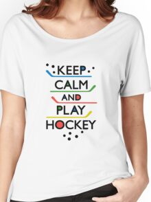 Keep Calm and Play Hockey - on white     Women's Relaxed Fit T-Shirt