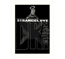 Dr. Strangelove Art Print
