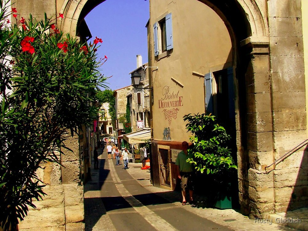 The Gate to the old town at St Remy de Provence by Rusty  Gladdish