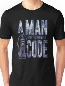 A Man Got To Have A Code Unisex T-Shirt