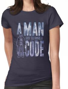 A Man Got To Have A Code Womens Fitted T-Shirt