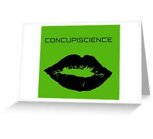 Concupiscence is not just a dirty word! Greeting Card