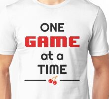 One Game at a Time Unisex T-Shirt