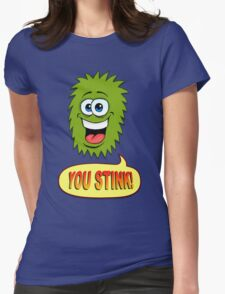 You Stink! Womens Fitted T-Shirt