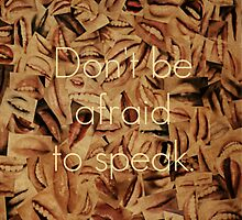 Don't Be Afraid to Speak by Kerri Swayze