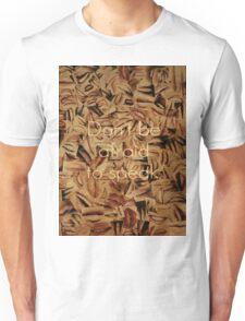 Don't Be Afraid to Speak Unisex T-Shirt