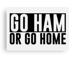 Go Ham or Go Home #1 (Light BG) Canvas Print