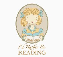 Rather be Reading Unisex T-Shirt