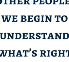 Byron Katie: When we're not trying to please other people,  we begin to understand what's right  for us Sticker