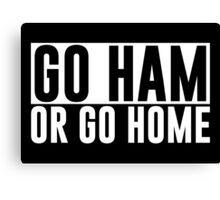 Go Ham or Go Home #1 (Dark BG) Canvas Print