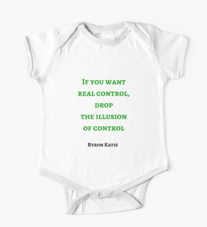 Byron Katie: If you want  real control, drop  the illusion  of control One Piece - Short Sleeve