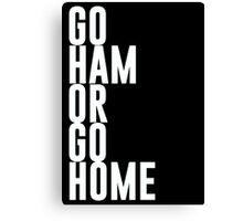 Go Ham Or Go Home #2 (Dark BG) Canvas Print