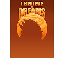 I Believe In Dreams Photographic Print
