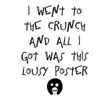 The Mighty Boosh – I Went to The Crunch and All I Got (Black) Photographic Print