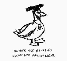 Beware the #lca2013 Ducks With Frickin' Lasers Unisex T-Shirt